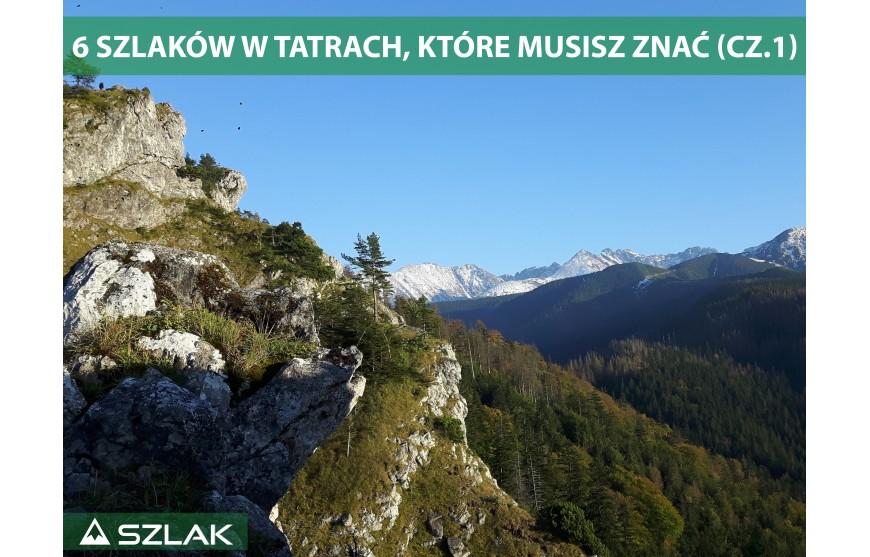 6 szlaków w Tatrach, które musisz znać cz.I